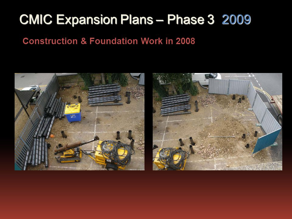 CMIC Expansion Plans – Phase 3 2009