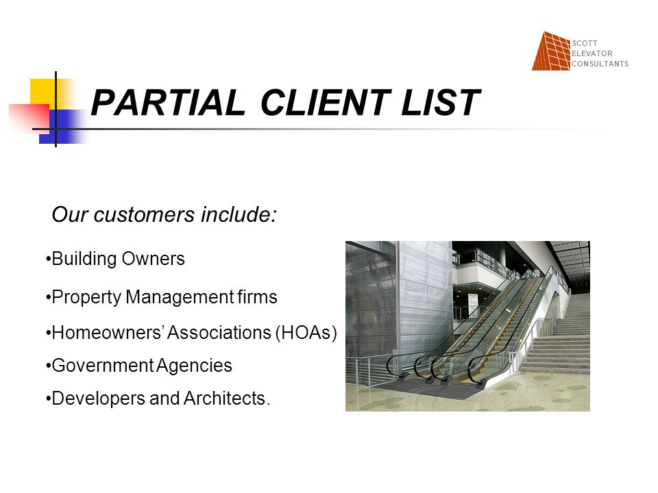 PARTIAL CLIENT LIST Our customers include: Building Owners