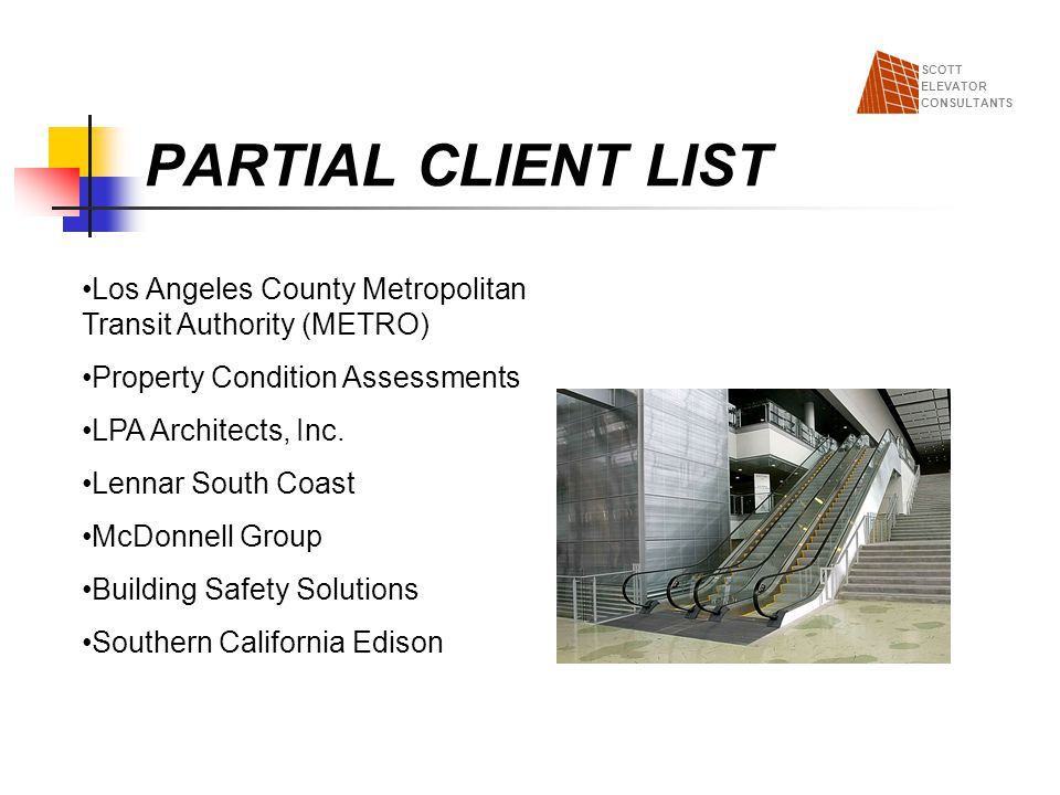 SCOTT ELEVATOR. CONSULTANTS. PARTIAL CLIENT LIST. Los Angeles County Metropolitan Transit Authority (METRO)