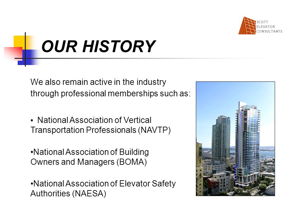 OUR HISTORY We also remain active in the industry