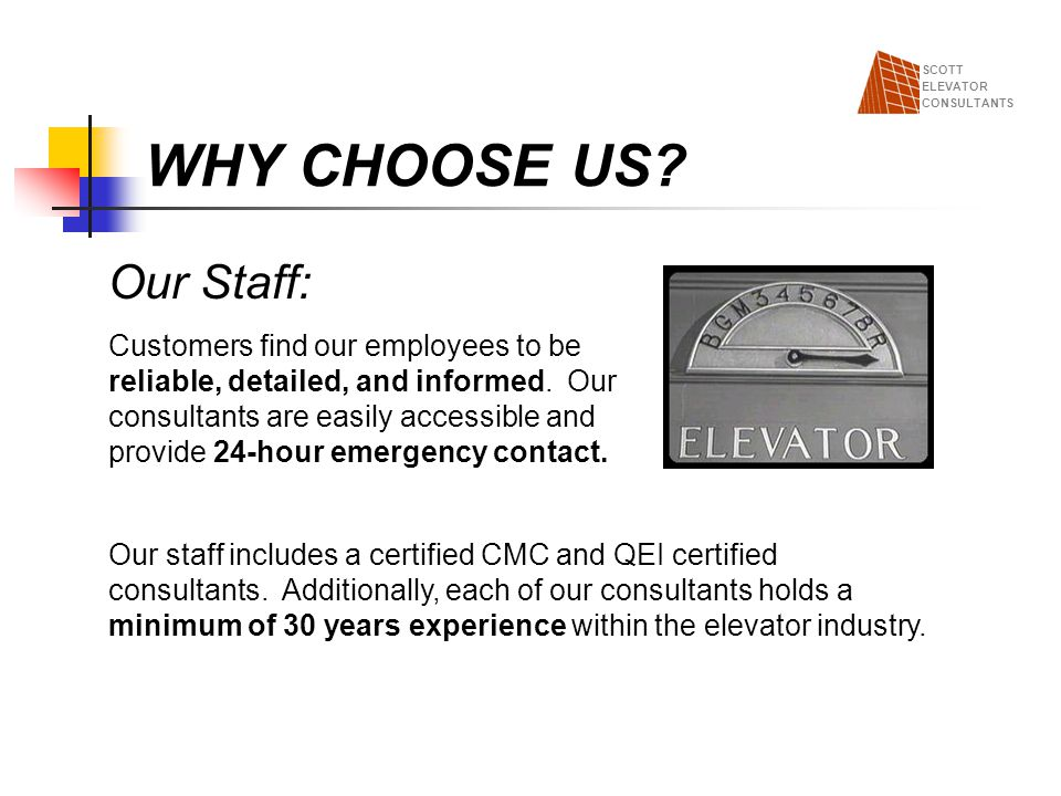 WHY CHOOSE US Our Staff:
