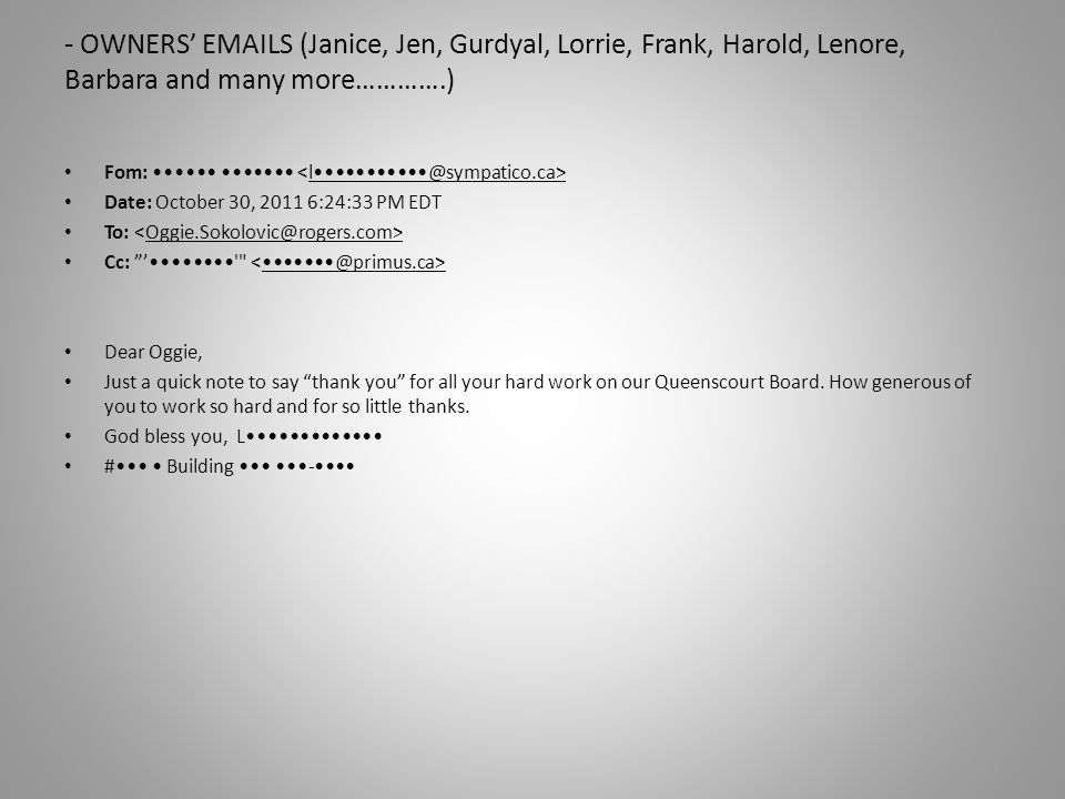 - OWNERS' EMAILS (Janice, Jen, Gurdyal, Lorrie, Frank, Harold, Lenore, Barbara and many more………….)