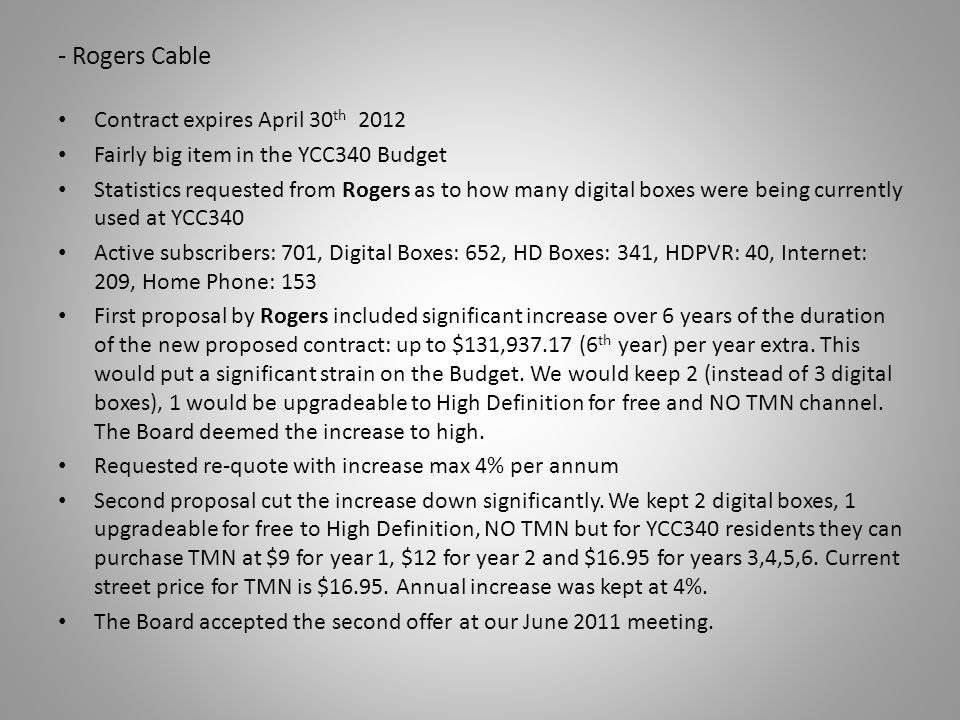 - Rogers Cable Contract expires April 30th 2012