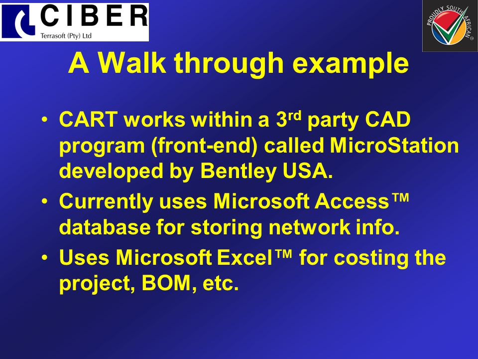 A Walk through example CART works within a 3rd party CAD program (front-end) called MicroStation developed by Bentley USA.