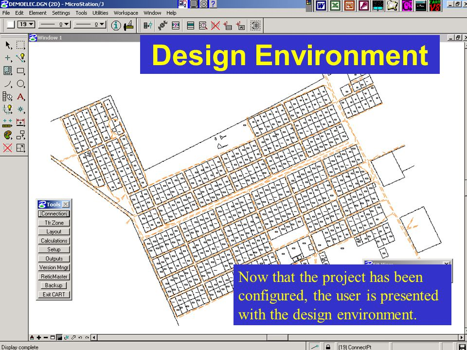 Design Environment Now that the project has been configured, the user is presented with the design environment.