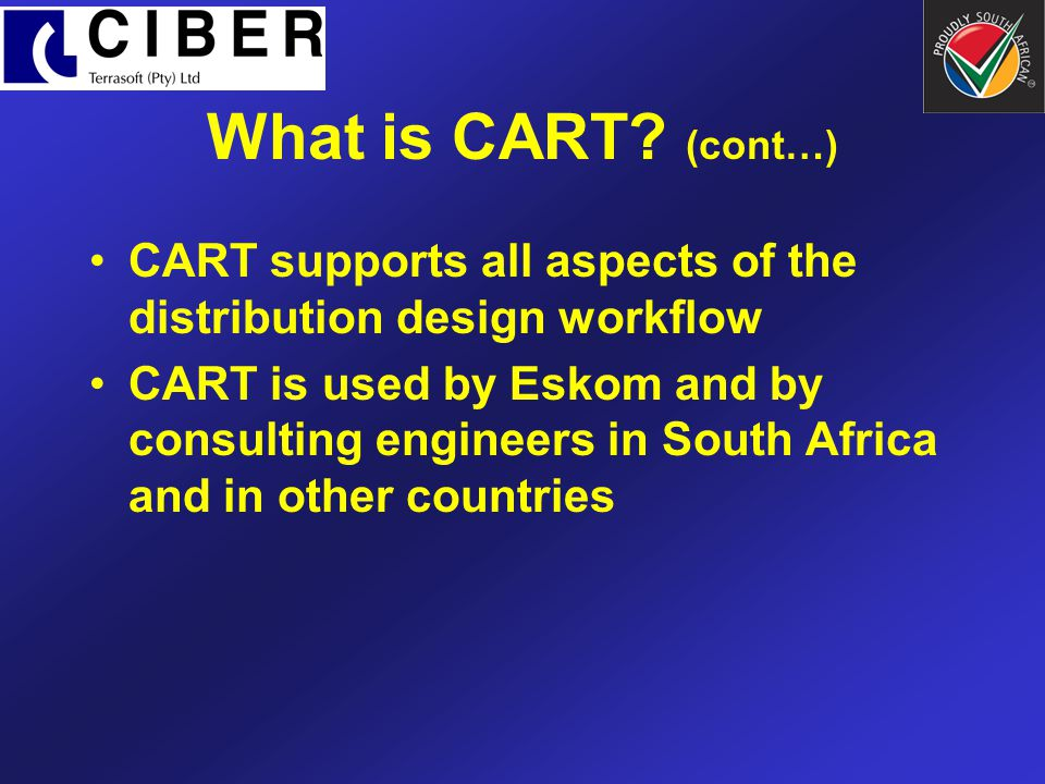 What is CART (cont…) CART supports all aspects of the distribution design workflow.