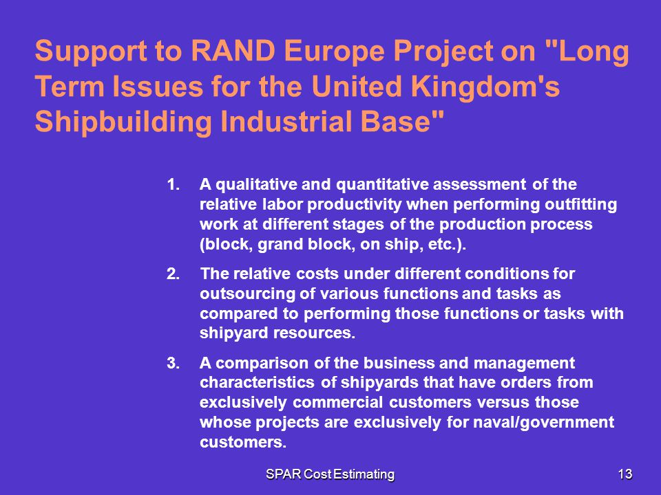 Support to RAND Europe Project on Long Term Issues for the United Kingdom s Shipbuilding Industrial Base