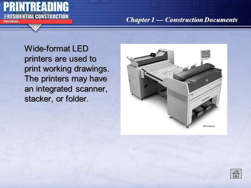 Wide-format LED printers are used to print working drawings