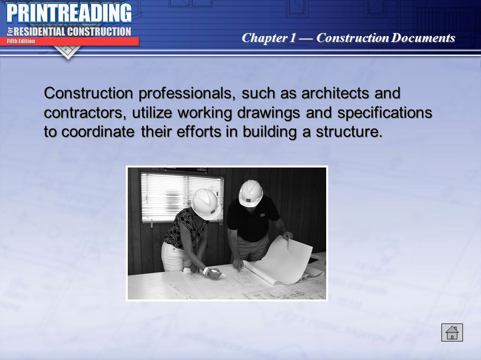 Construction professionals, such as architects and contractors, utilize working drawings and specifications to coordinate their efforts in building a structure.