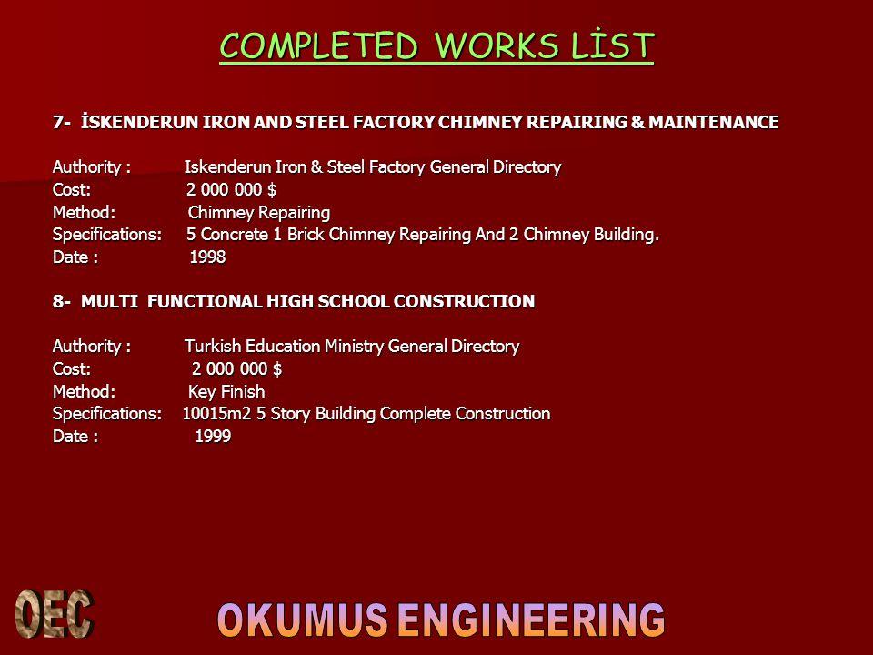 COMPLETED WORKS LİST 7- İSKENDERUN IRON AND STEEL FACTORY CHIMNEY REPAIRING & MAINTENANCE.