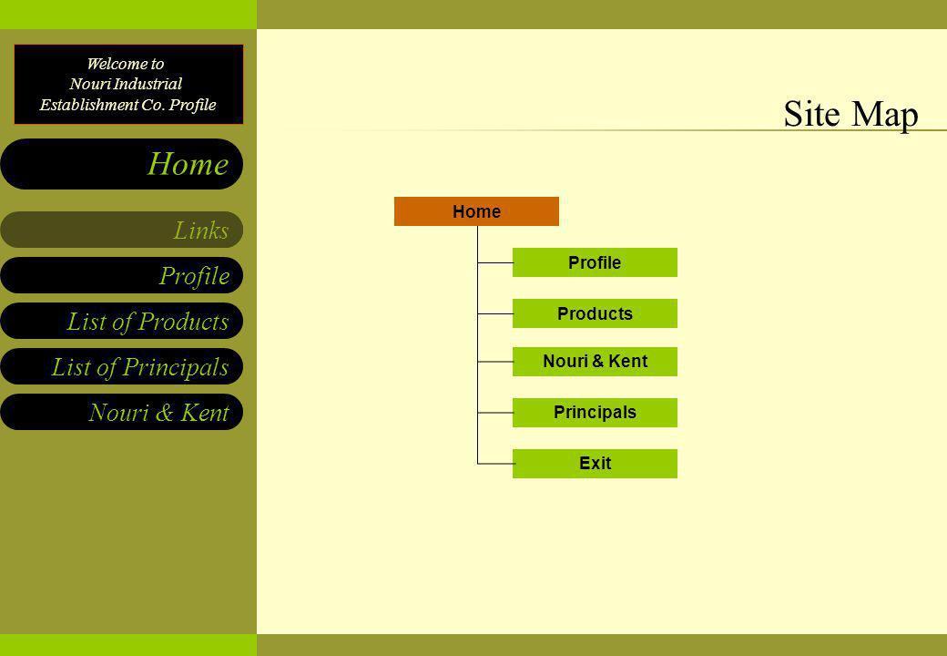 Site Map Home Profile Products Nouri & Kent Principals Exit