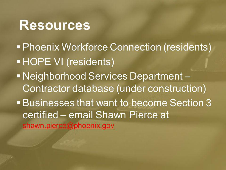 Resources Phoenix Workforce Connection (residents) HOPE VI (residents)