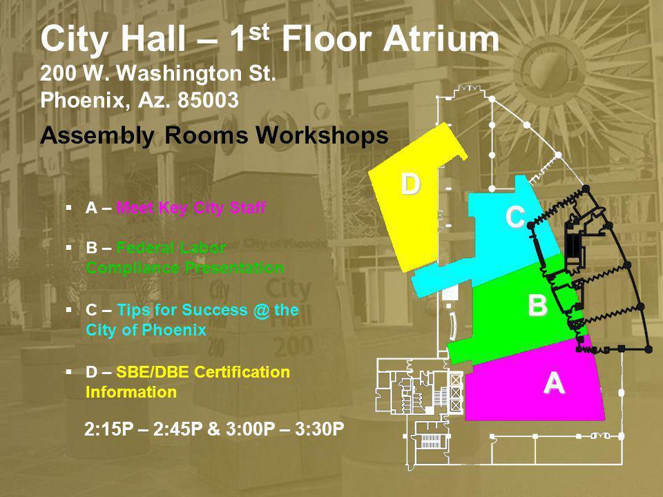 City Hall – 1st Floor Atrium 200 W. Washington St. Phoenix, Az. 85003