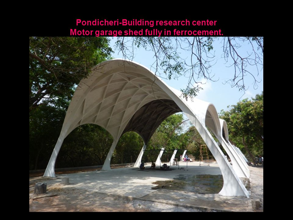 Pondicheri-Building research center Motor garage shed fully in ferrocement.