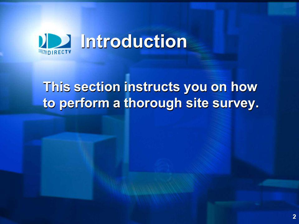 Introduction This section instructs you on how to perform a thorough site survey.