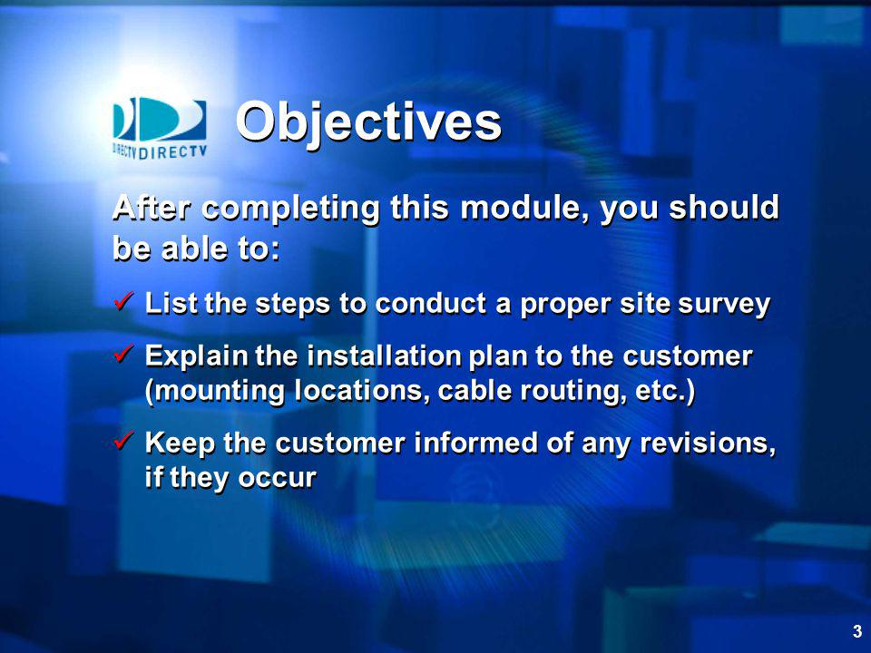 Objectives After completing this module, you should be able to: