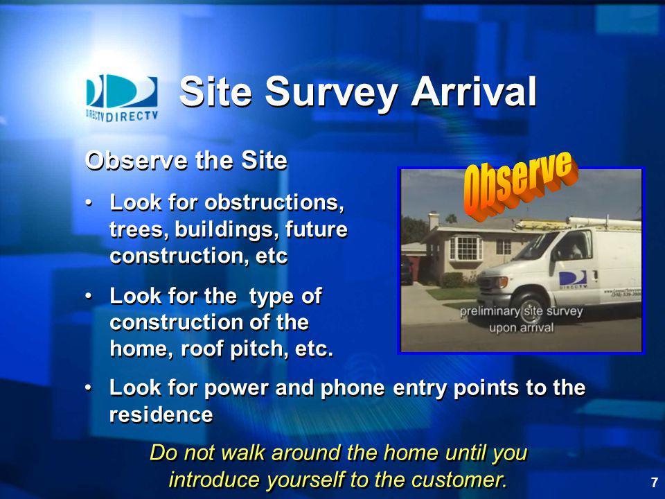 Site Survey Arrival Observe Observe the Site