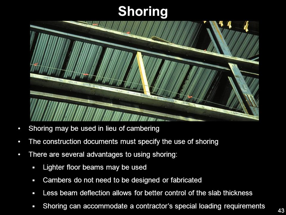 Shoring Shoring may be used in lieu of cambering