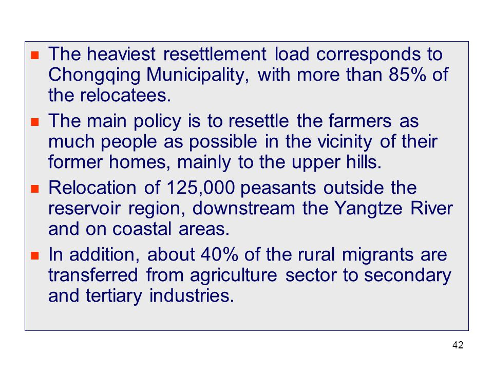 The heaviest resettlement load corresponds to Chongqing Municipality, with more than 85% of the relocatees.