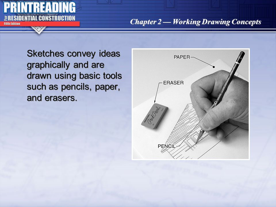 Sketches convey ideas graphically and are drawn using basic tools such as pencils, paper, and erasers.