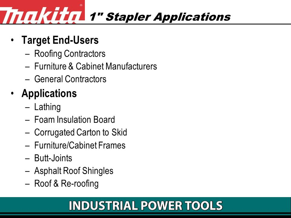 1 Stapler Applications Target End-Users Applications