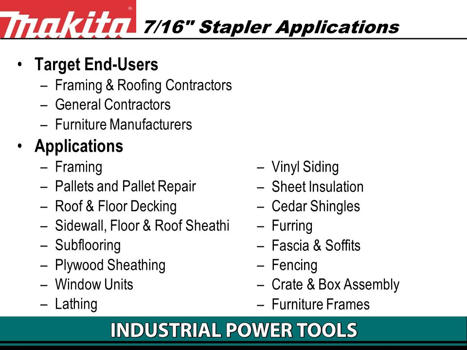 7/16 Stapler Applications
