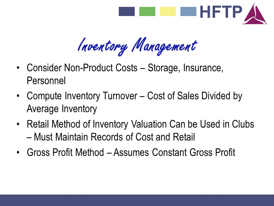 Inventory Management Consider Non-Product Costs – Storage, Insurance, Personnel.