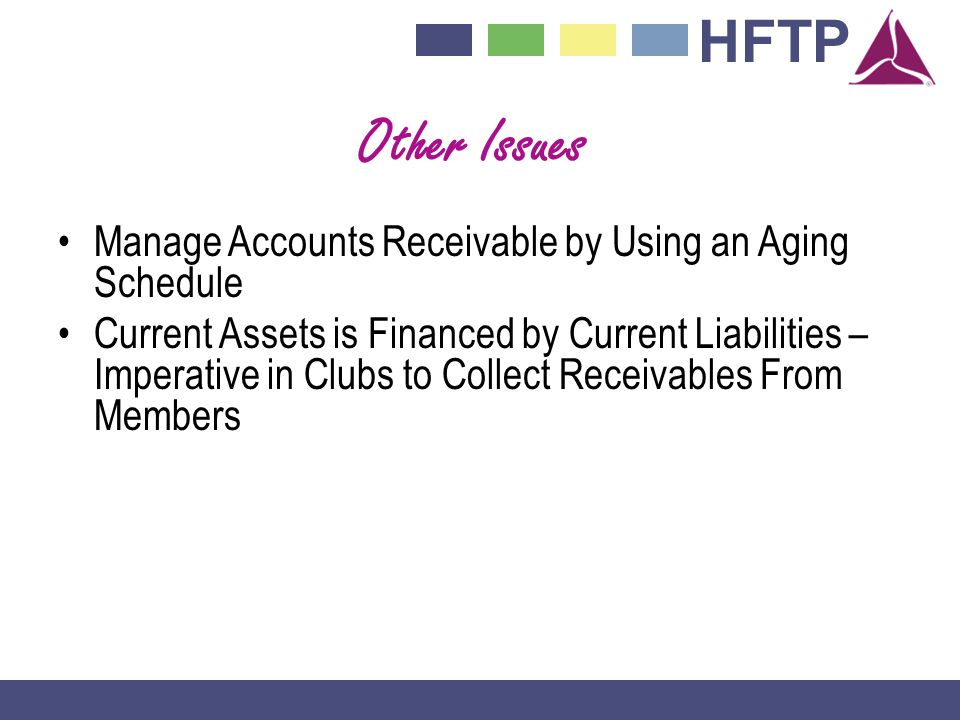 Other Issues Manage Accounts Receivable by Using an Aging Schedule