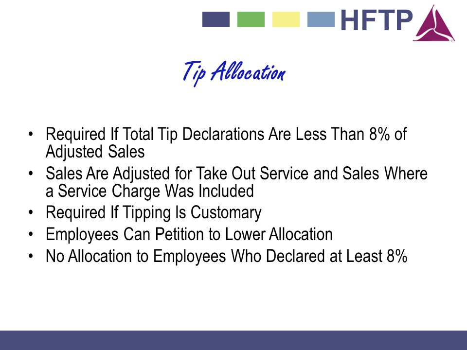 Tip Allocation Required If Total Tip Declarations Are Less Than 8% of Adjusted Sales.