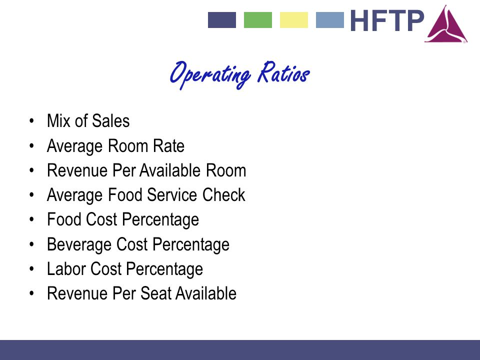 Operating Ratios Mix of Sales Average Room Rate