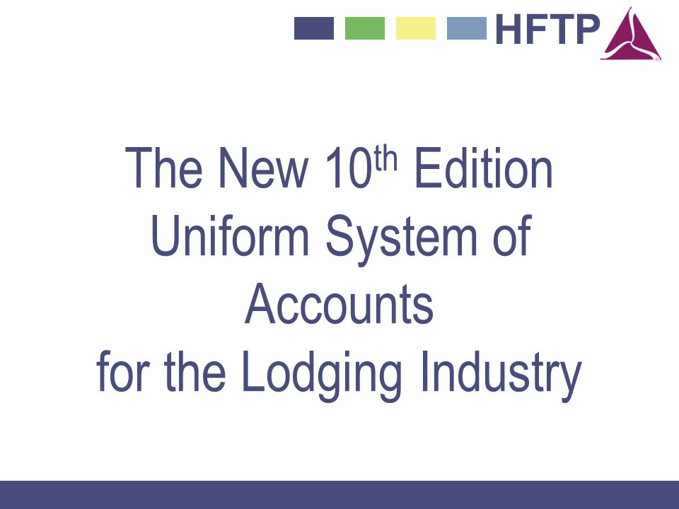 The New 10th Edition Uniform System of Accounts for the Lodging Industry
