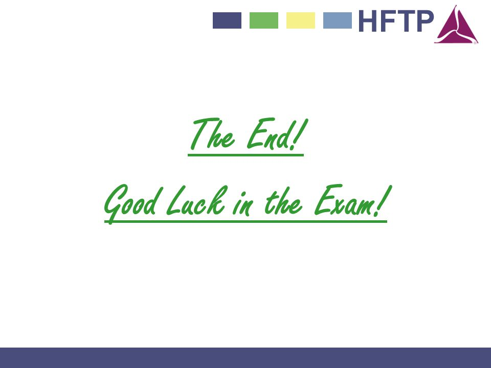 The End! Good Luck in the Exam!