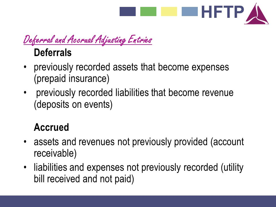 Deferral and Accrual Adjusting Entries Deferrals