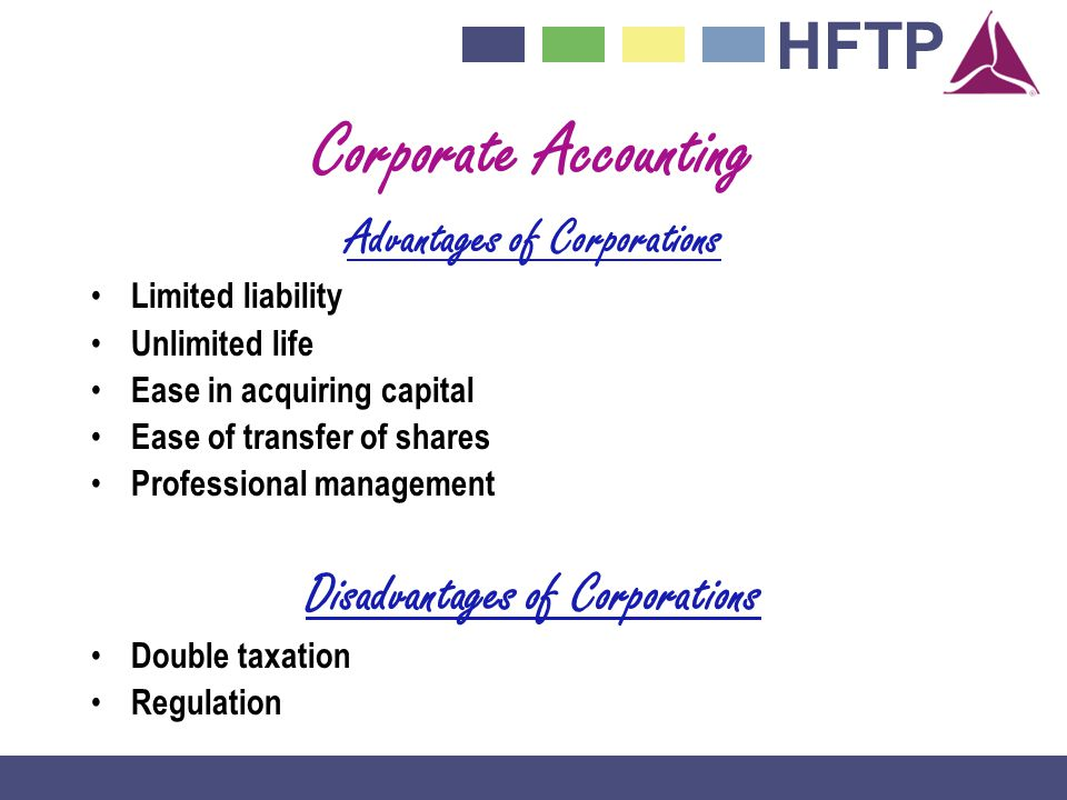 Advantages of Corporations Disadvantages of Corporations