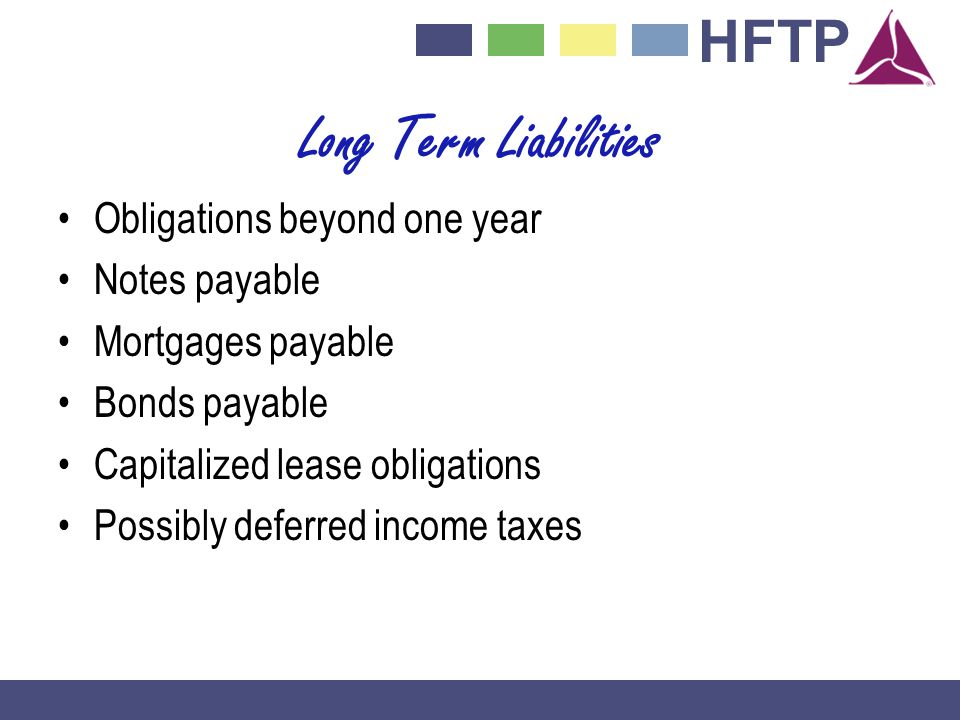 Long Term Liabilities Obligations beyond one year Notes payable