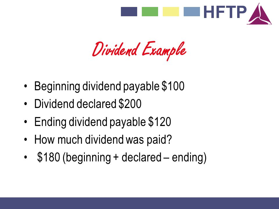 Dividend Example Beginning dividend payable $100