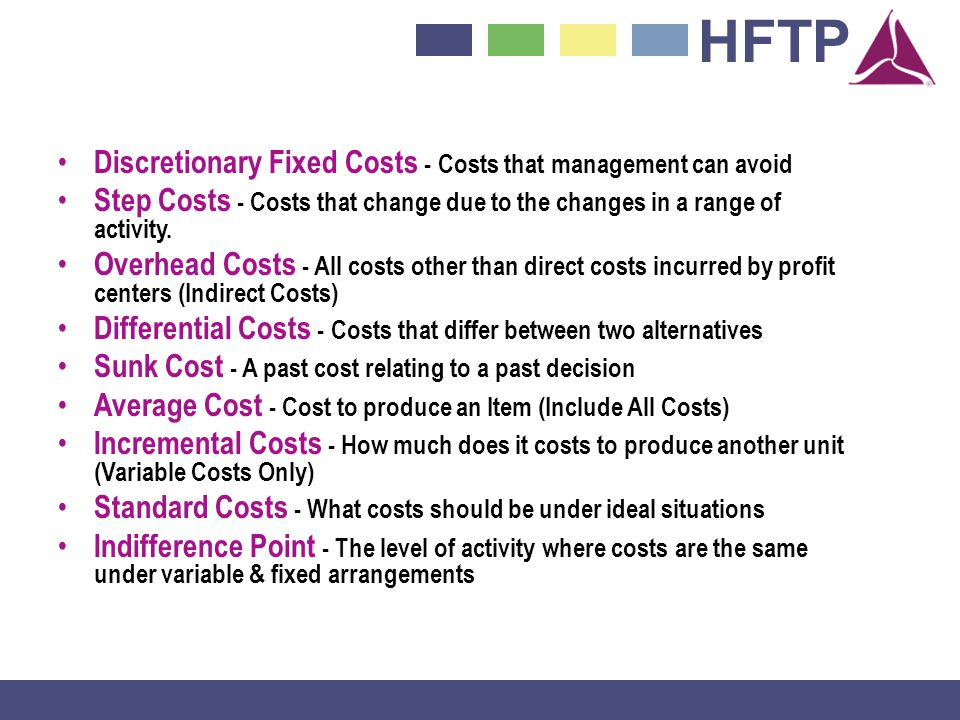 Discretionary Fixed Costs - Costs that management can avoid