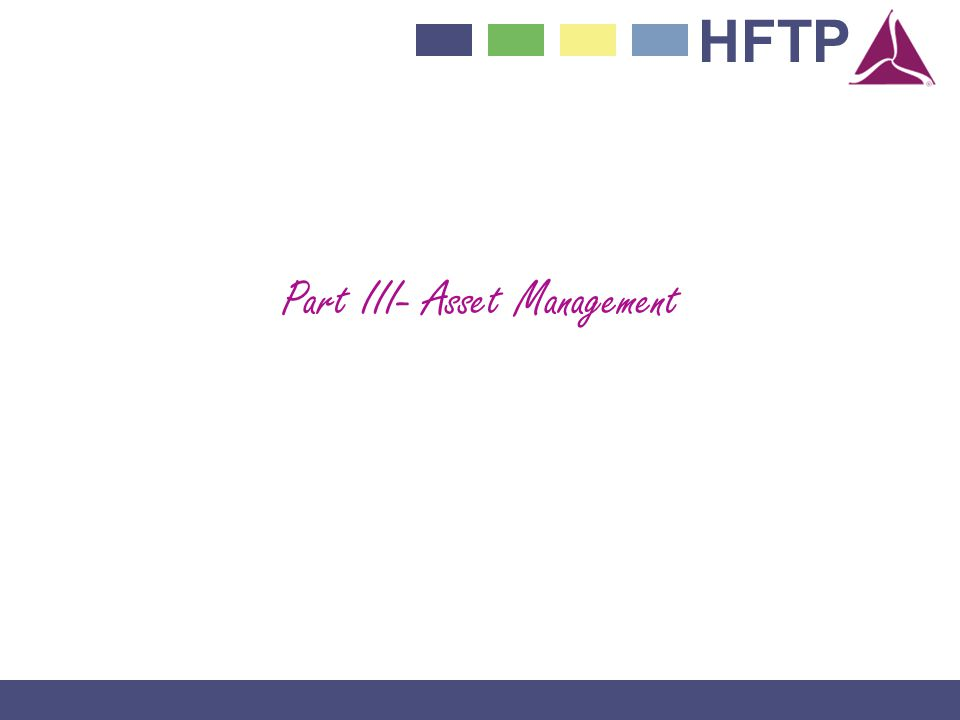 Part III- Asset Management