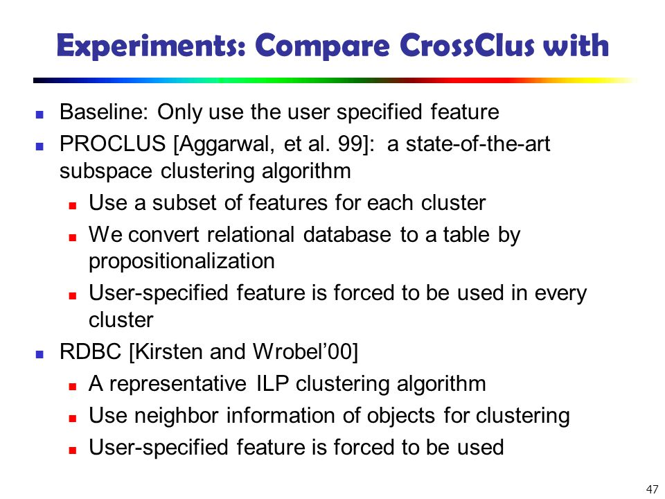 Experiments: Compare CrossClus with