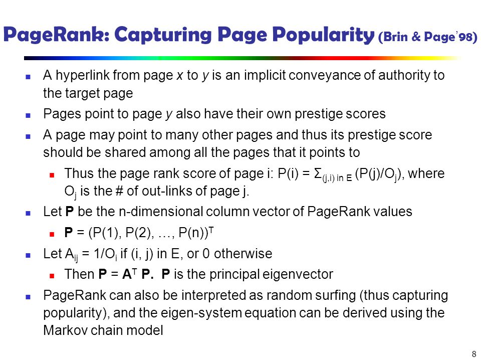 PageRank: Capturing Page Popularity (Brin & Page'98)