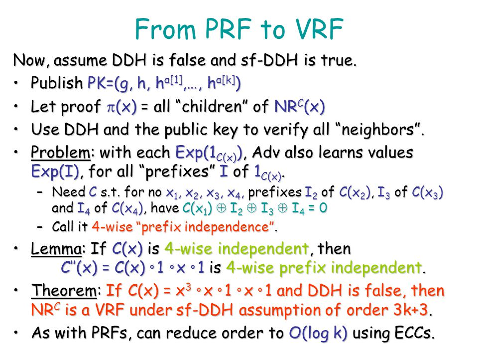 From PRF to VRF Now, assume DDH is false and sf-DDH is true.