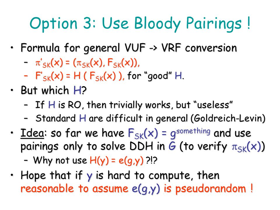Option 3: Use Bloody Pairings !