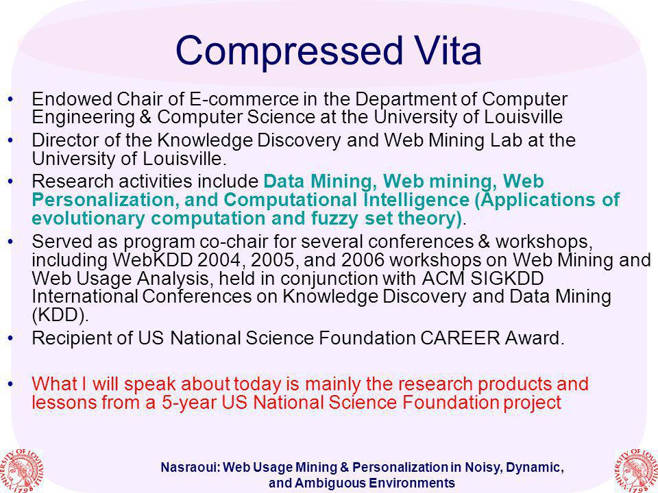 Compressed Vita Endowed Chair of E-commerce in the Department of Computer Engineering & Computer Science at the University of Louisville.
