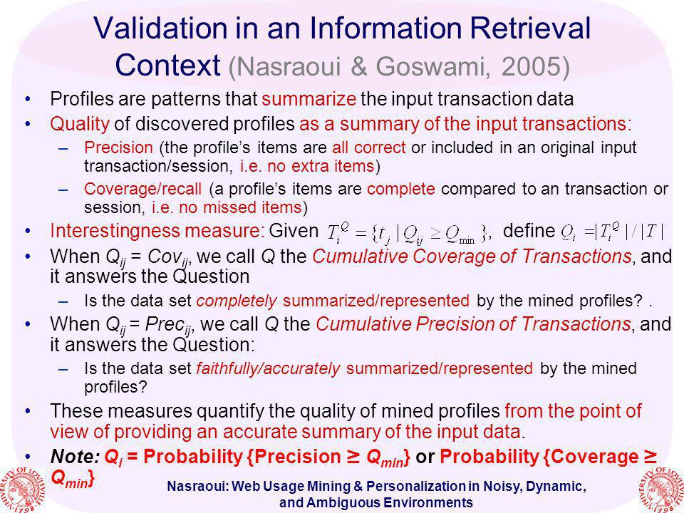 Validation in an Information Retrieval Context (Nasraoui & Goswami, 2005)