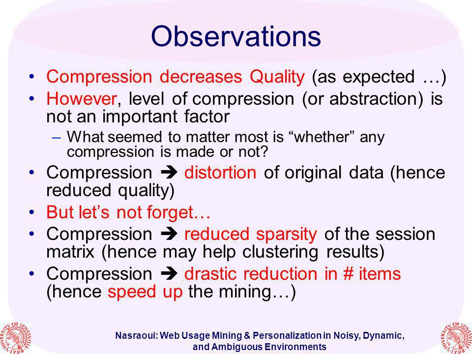 Observations Compression decreases Quality (as expected …)
