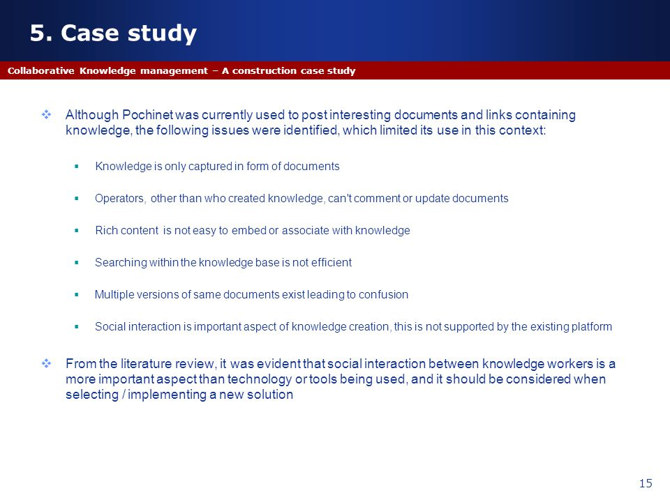 5. Case study Collaborative Knowledge management – A construction case study.