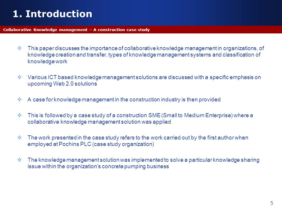1. Introduction Collaborative Knowledge management – A construction case study.