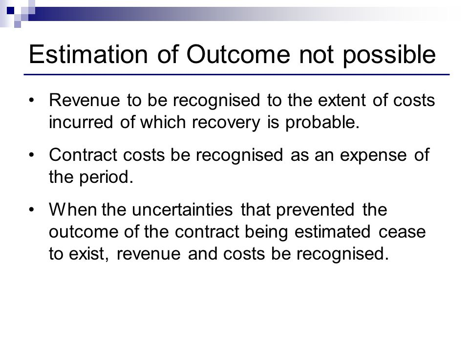 Estimation of Outcome not possible