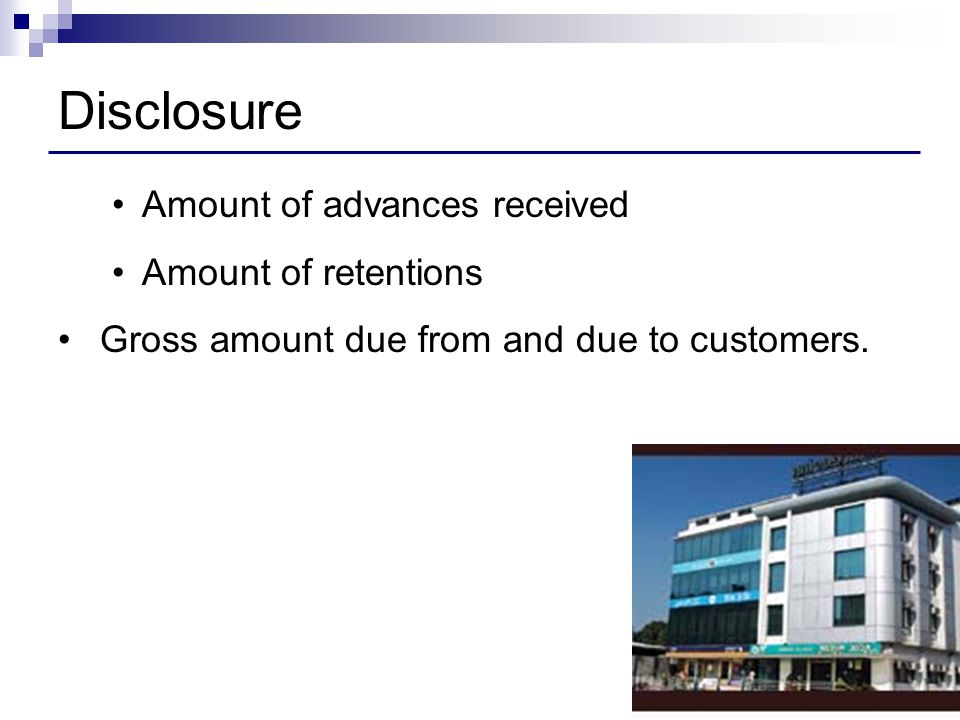 Disclosure Amount of advances received Amount of retentions