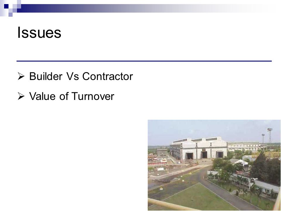 Issues Builder Vs Contractor Value of Turnover